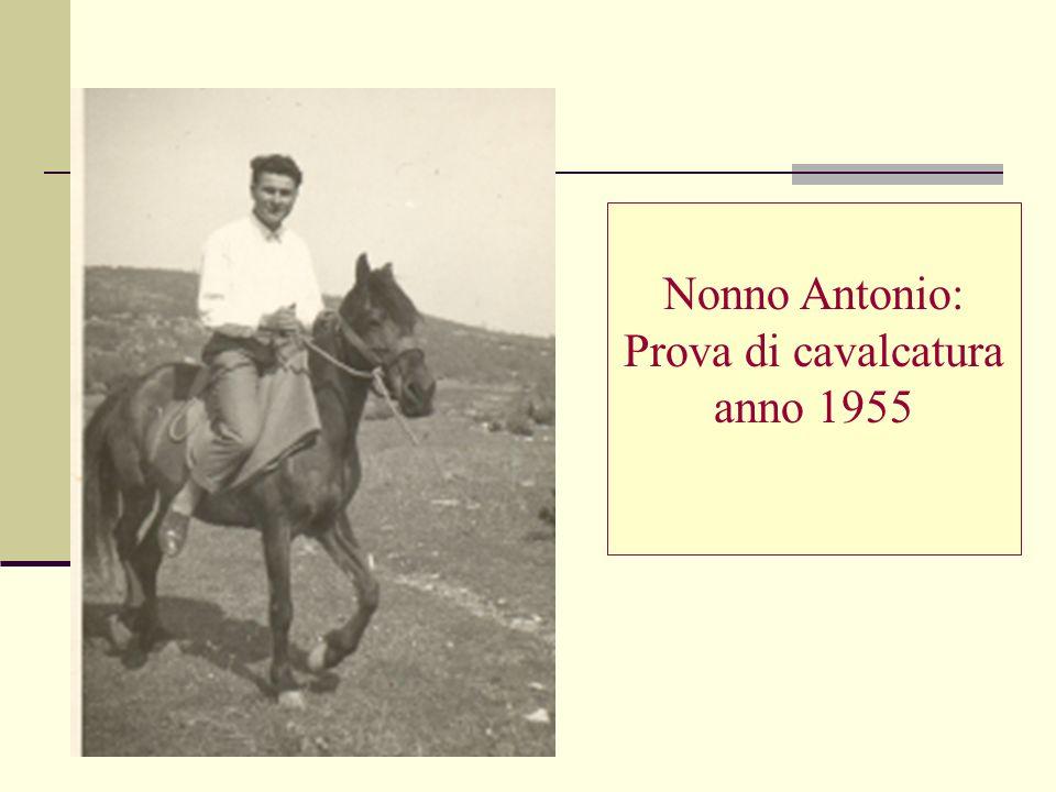 Nonno Antonio: Prova di cavalcatura anno 1955