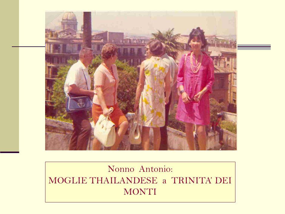 Nonno Antonio: MOGLIE THAILANDESE a TRINITA DEI MONTI