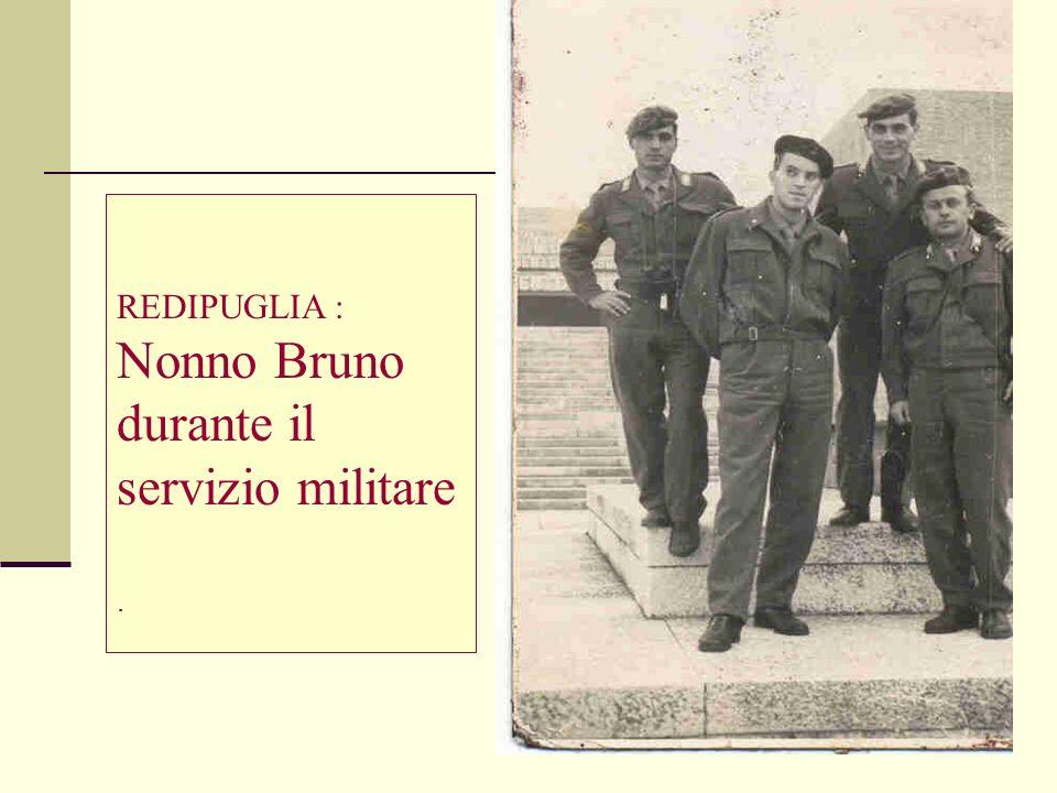 REDIPUGLIA : Nonno Bruno durante il servizio militare.