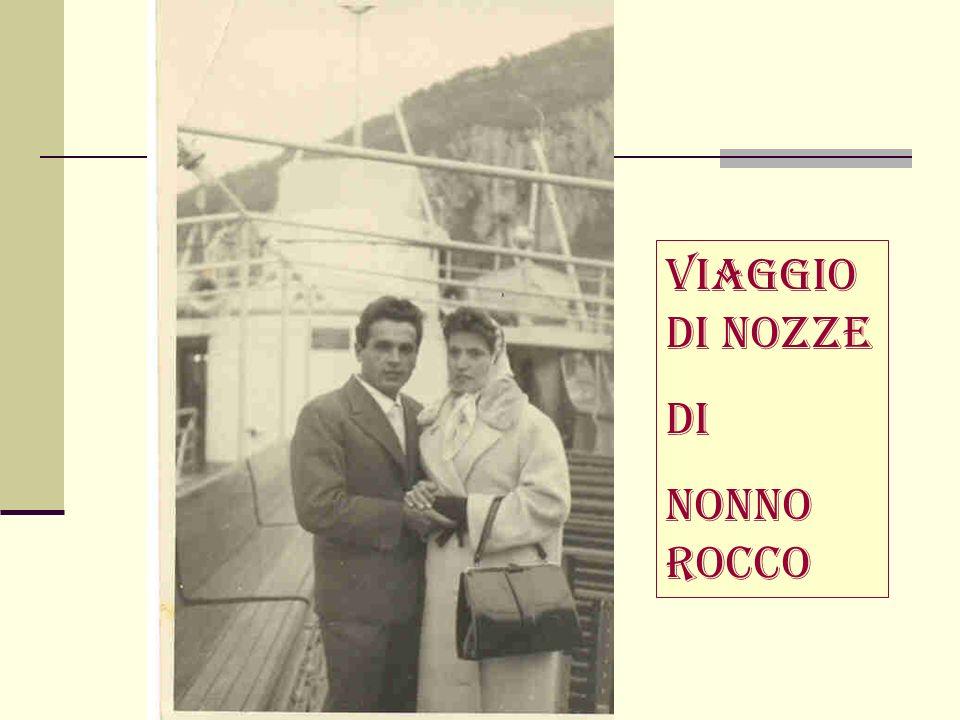 Viaggio di nozze Di Nonno Rocco
