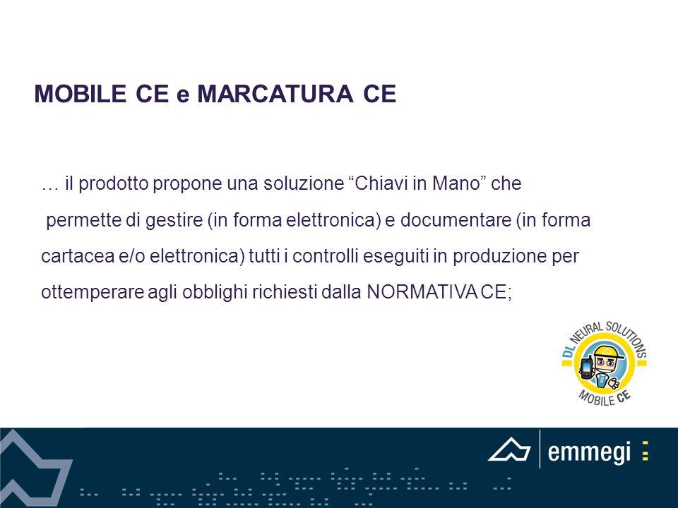 MOBILE CE e MARCATURA CE … il prodotto propone una soluzione Chiavi in Mano che permette di gestire (in forma elettronica) e documentare (in forma car