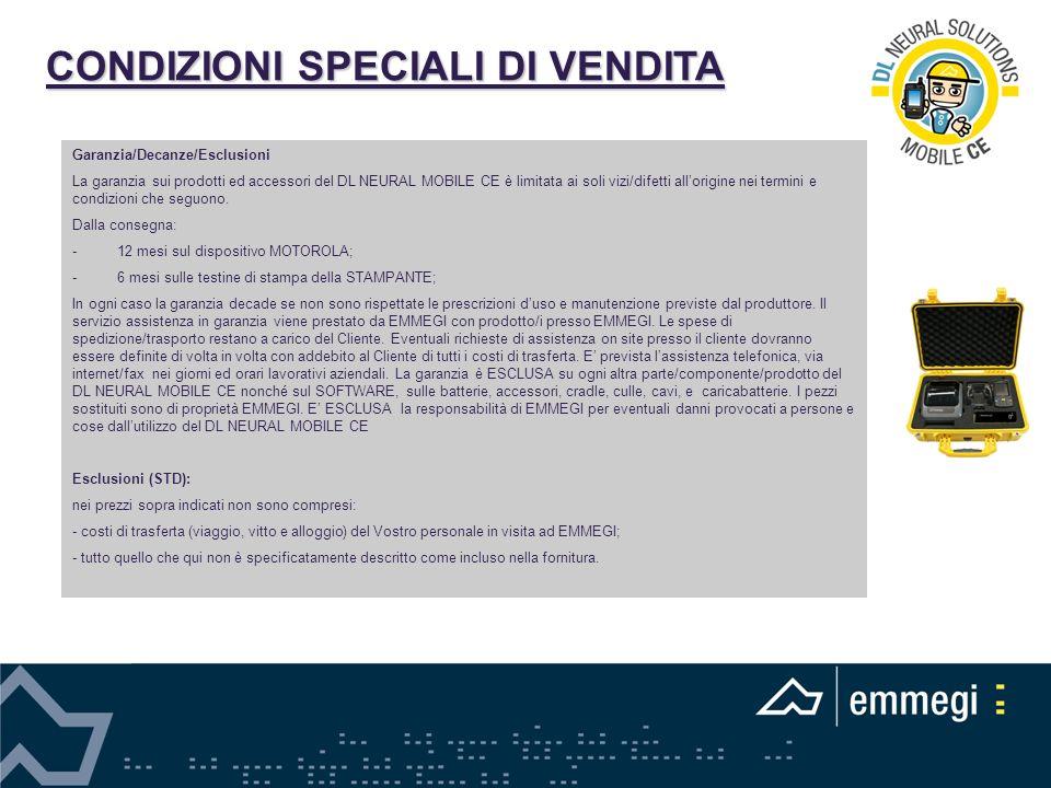 CONDIZIONI SPECIALI DI VENDITA Garanzia/Decanze/Esclusioni La garanzia sui prodotti ed accessori del DL NEURAL MOBILE CE è limitata ai soli vizi/difet