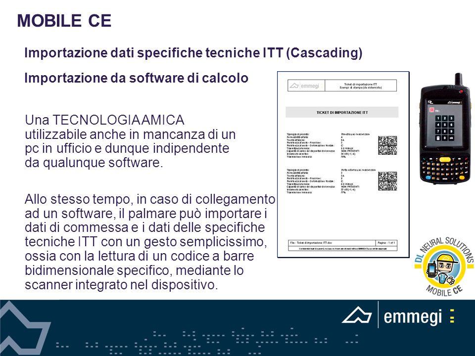 Importazione dati specifiche tecniche ITT (Cascading) Importazione da software di calcolo Una TECNOLOGIA AMICA utilizzabile anche in mancanza di un pc