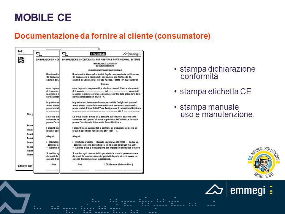 stampa dichiarazione conformità stampa etichetta CE stampa manuale uso e manutenzione. MOBILE CE Documentazione da fornire al cliente (consumatore)