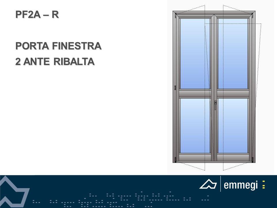 PF2A – R PORTA FINESTRA 2 ANTE RIBALTA