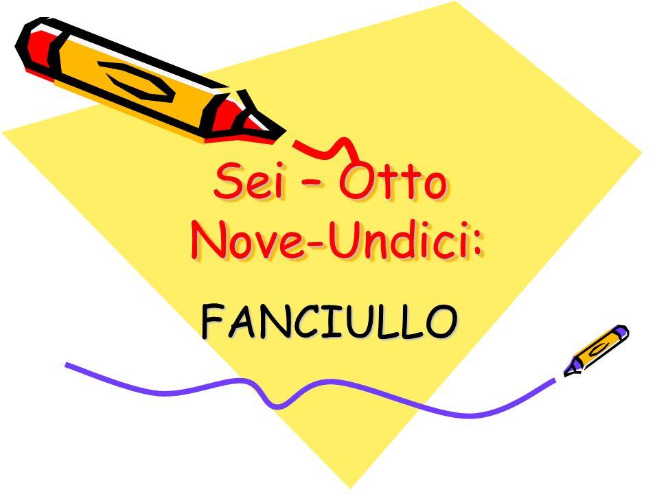 Sei – Otto Nove-Undici: FANCIULLO