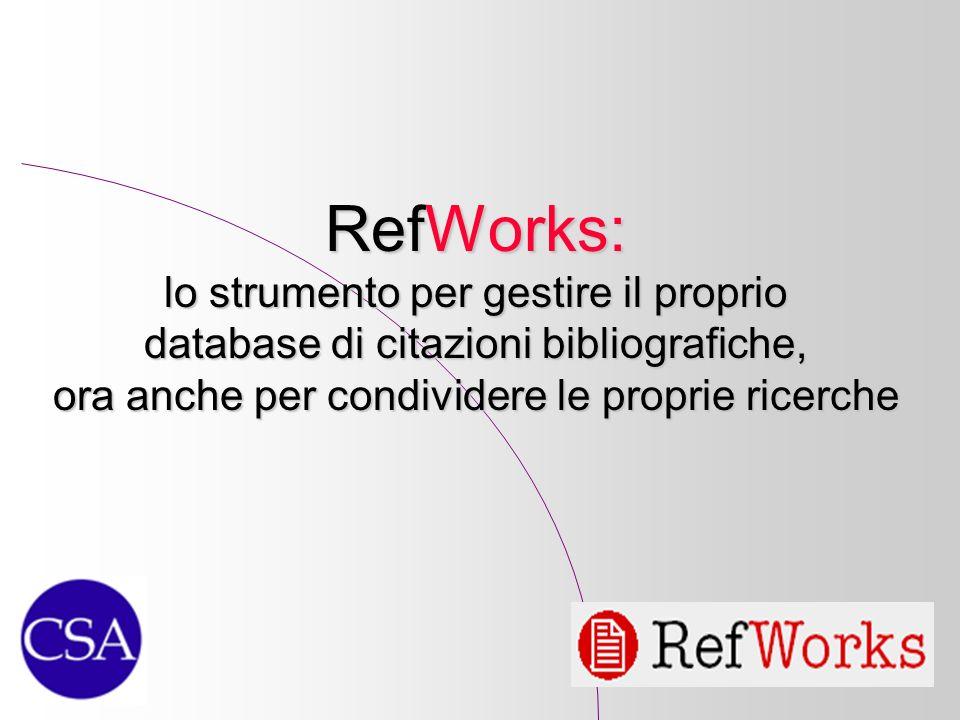 RefWorks: lo strumento per gestire il proprio database di citazioni bibliografiche, ora anche per condividere le proprie ricerche