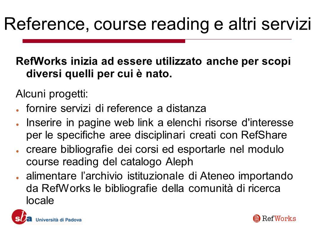 Reference, course reading e altri servizi RefWorks inizia ad essere utilizzato anche per scopi diversi quelli per cui è nato.
