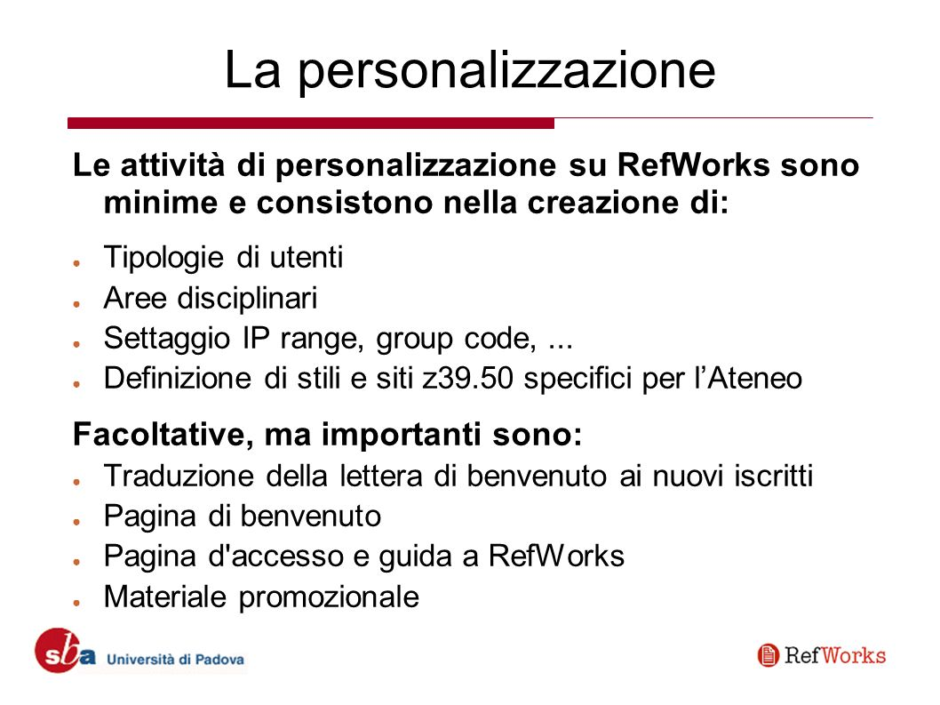 Pagina web: http://homepage.cab.unipd.it/refworks http://homepage.cab.unipd.it/refworks