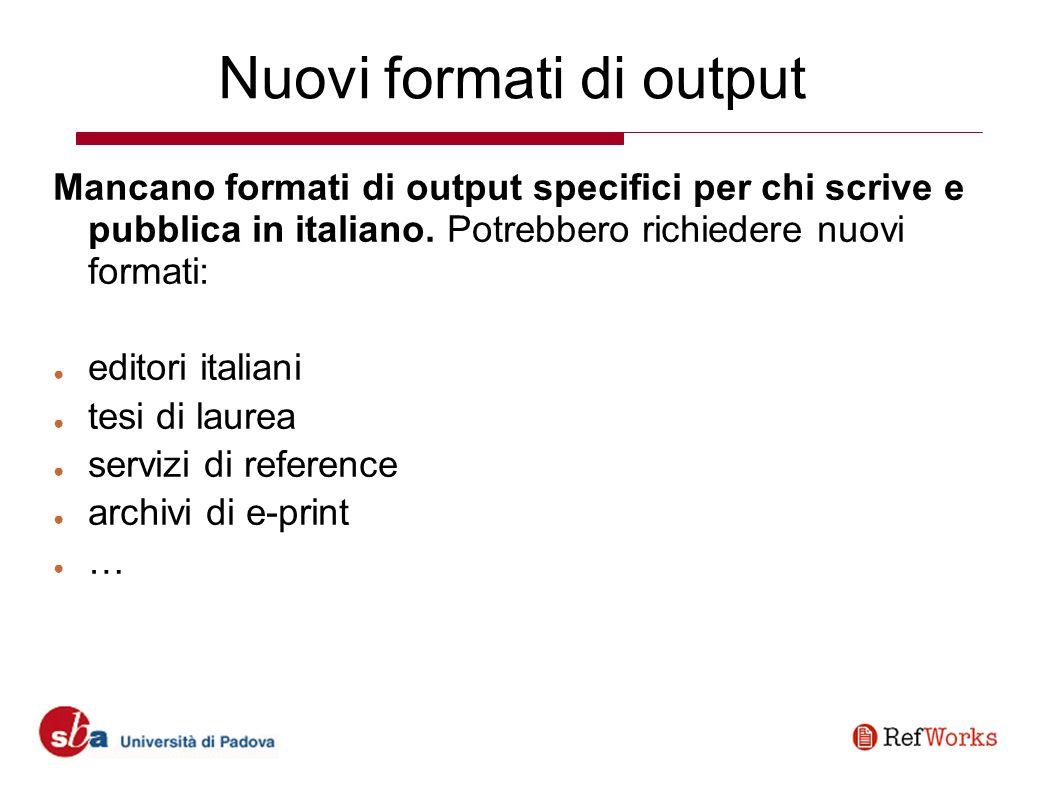 Nuovi formati di output Sono stati creati gli stili di Journal of Leucocyte Biology, Italian Journal of Animal Science e Intersezioni.