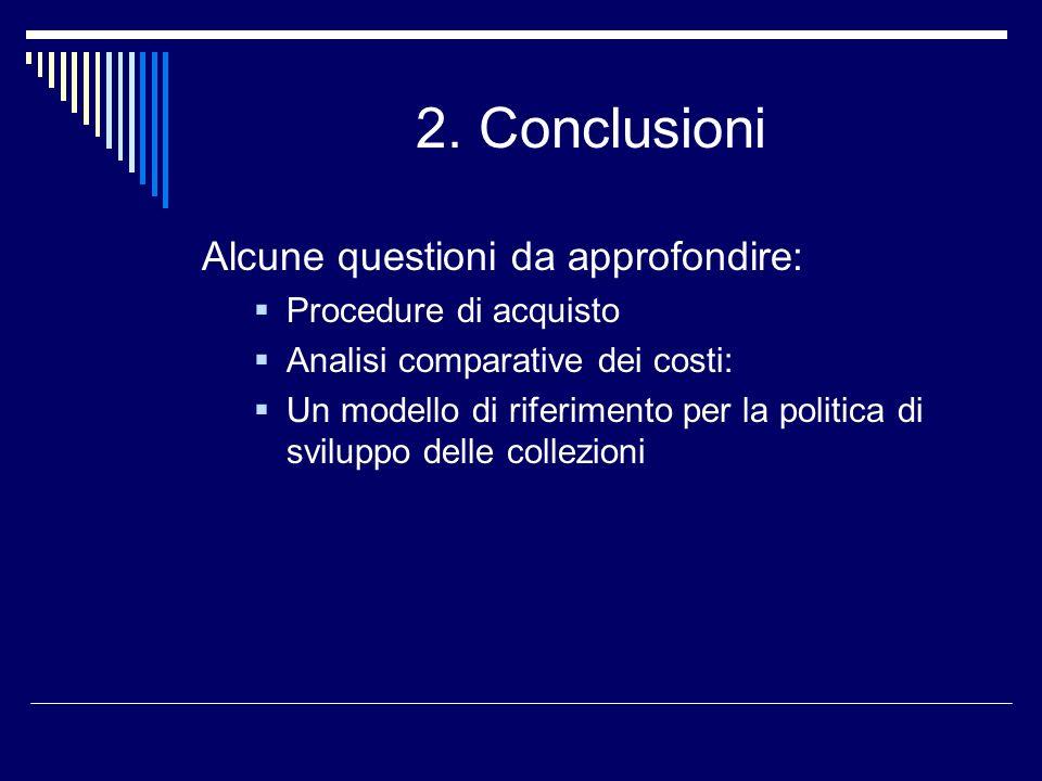 2. Conclusioni Alcune questioni da approfondire: Procedure di acquisto Analisi comparative dei costi: Un modello di riferimento per la politica di svi