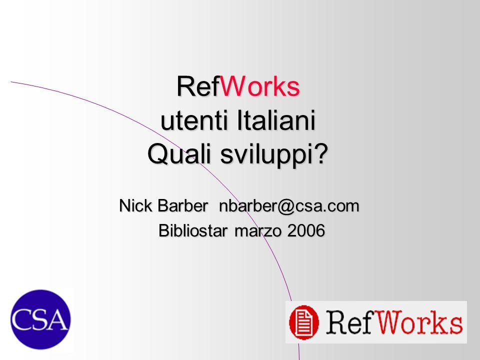 RefWorks utenti Italiani Quali sviluppi.