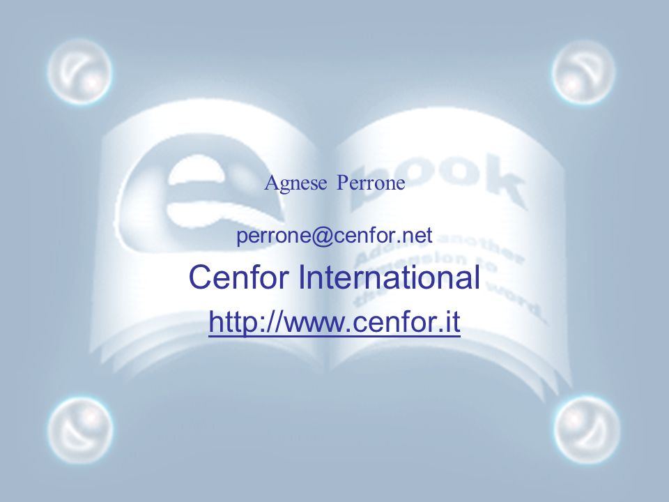 Agnese Perrone perrone@cenfor.net Cenfor International http://www.cenfor.it
