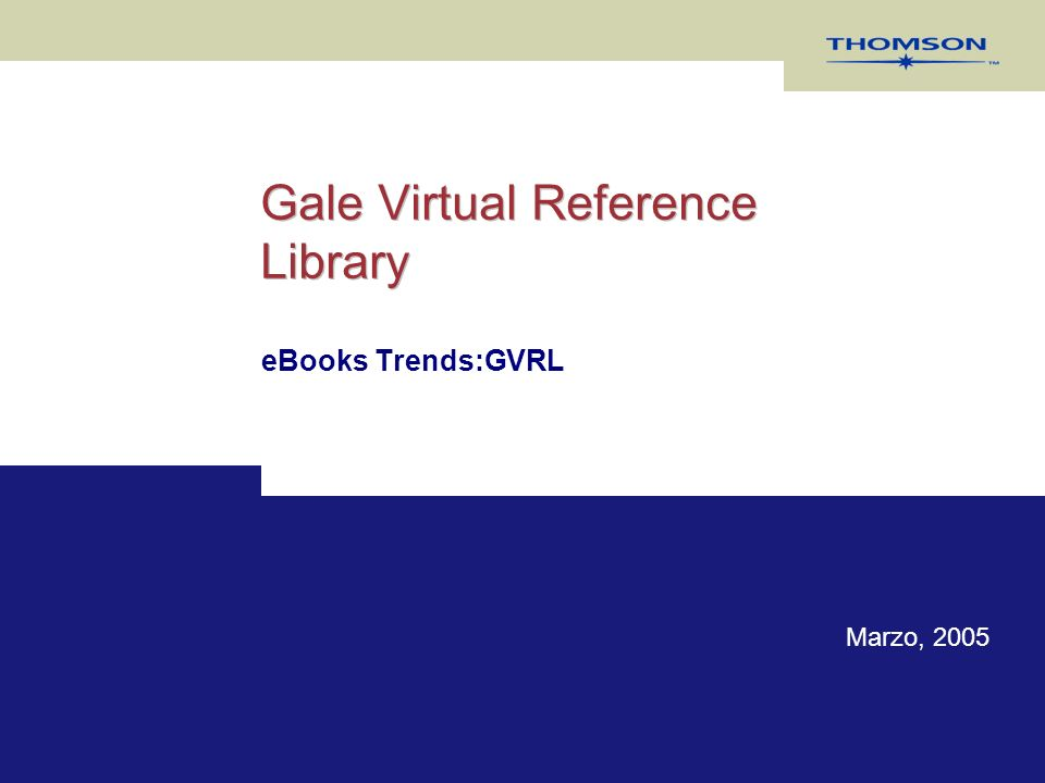 Gale Virtual Reference Library eBooks Trends:GVRL Marzo, 2005