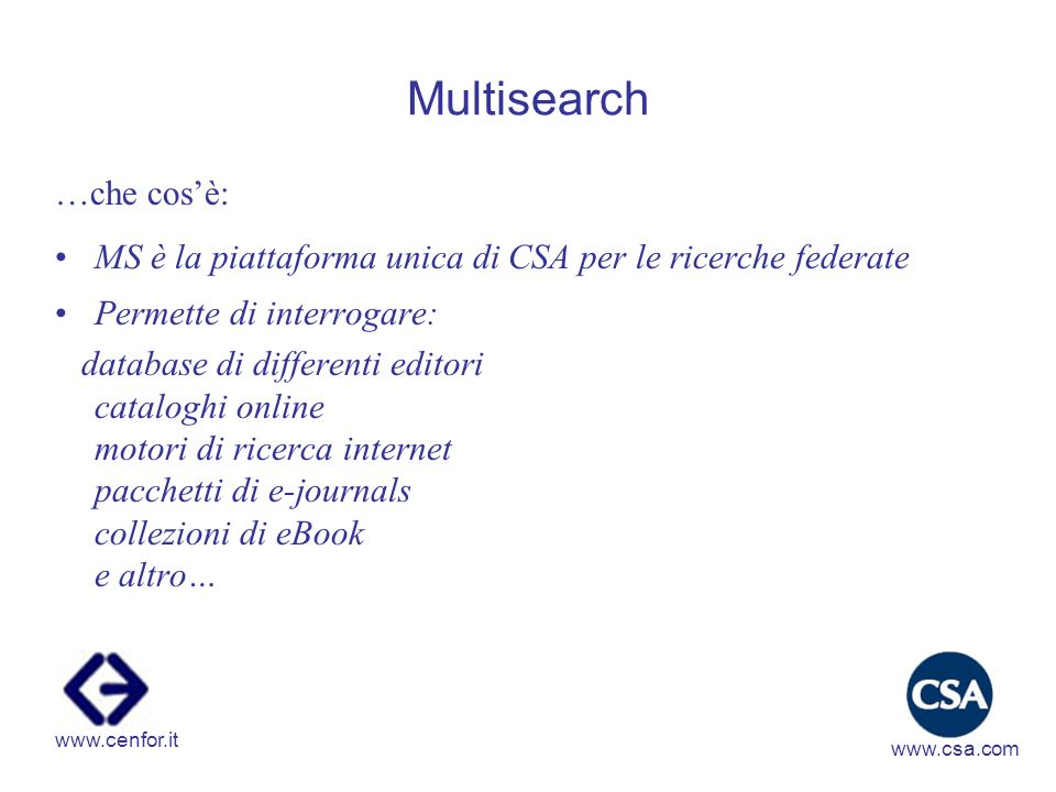 Multisearch …quali i vantaggi.