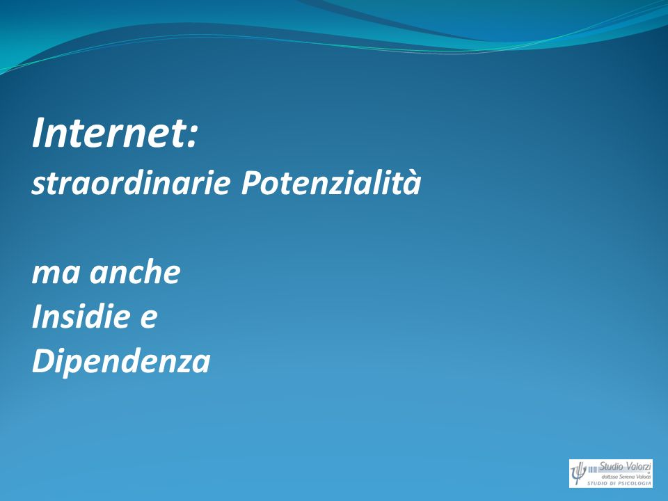 Internet: straordinarie Potenzialità ma anche Insidie e Dipendenza