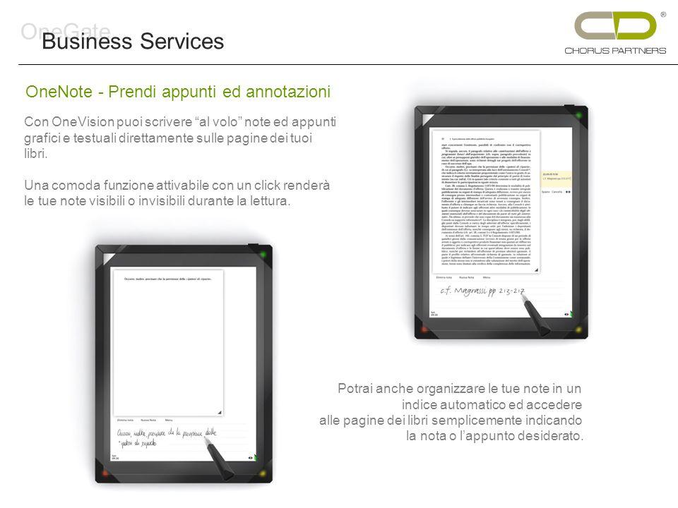 Con OneVision puoi scrivere al volo note ed appunti grafici e testuali direttamente sulle pagine dei tuoi libri. Una comoda funzione attivabile con un