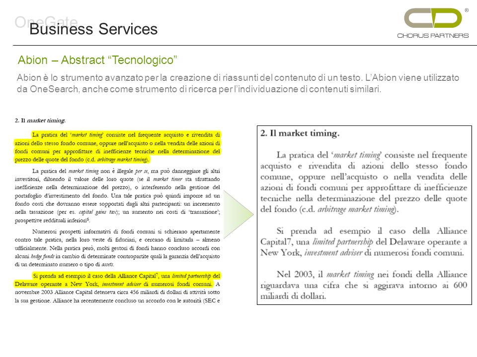 Abion – Abstract Tecnologico Abion è lo strumento avanzato per la creazione di riassunti del contenuto di un testo. LAbion viene utilizzato da OneSear