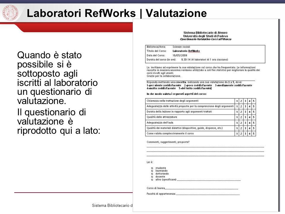 Sistema Bibliotecario di Ateneo | Università di Padova Laboratori RefWorks | Valutazione Quando è stato possibile si è sottoposto agli iscritti al lab