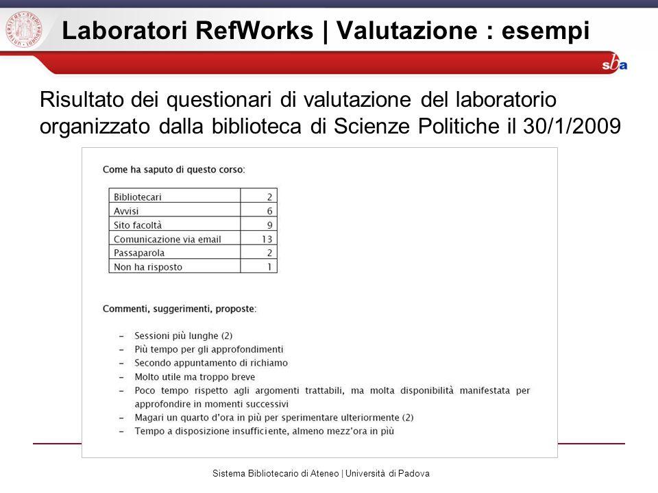 Sistema Bibliotecario di Ateneo | Università di Padova Laboratori RefWorks | Valutazione : esempi Risultato dei questionari di valutazione del laborat