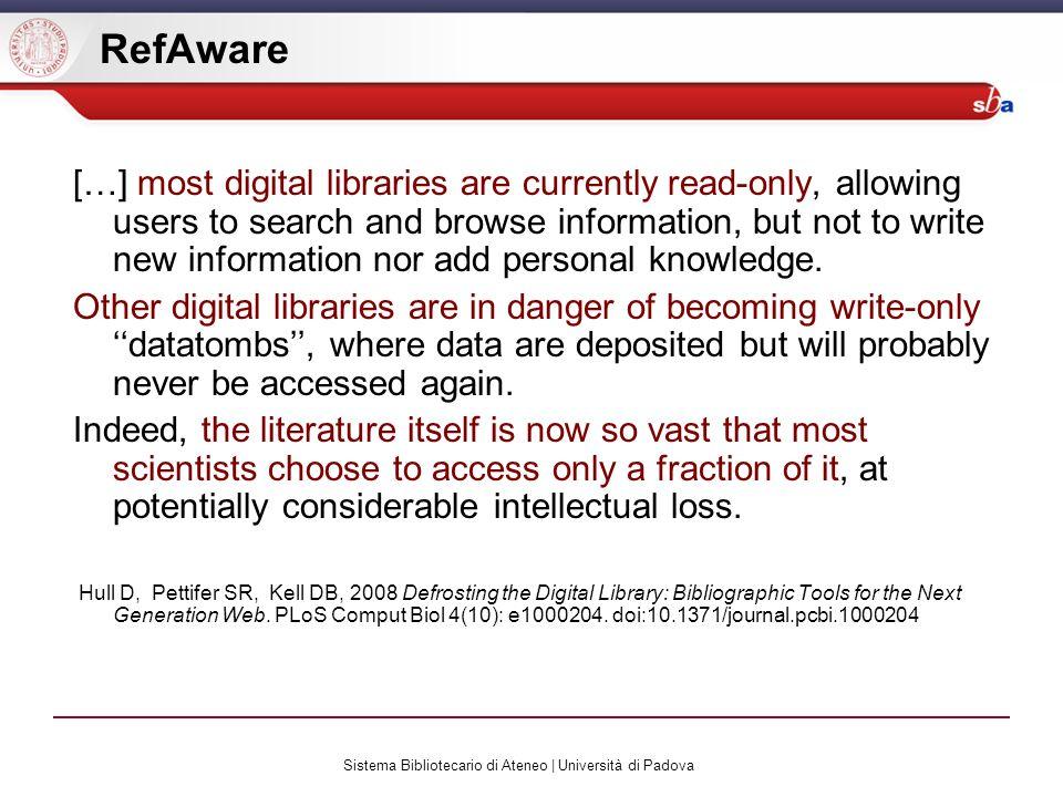 Sistema Bibliotecario di Ateneo | Università di Padova RefAware […] most digital libraries are currently read-only, allowing users to search and brows