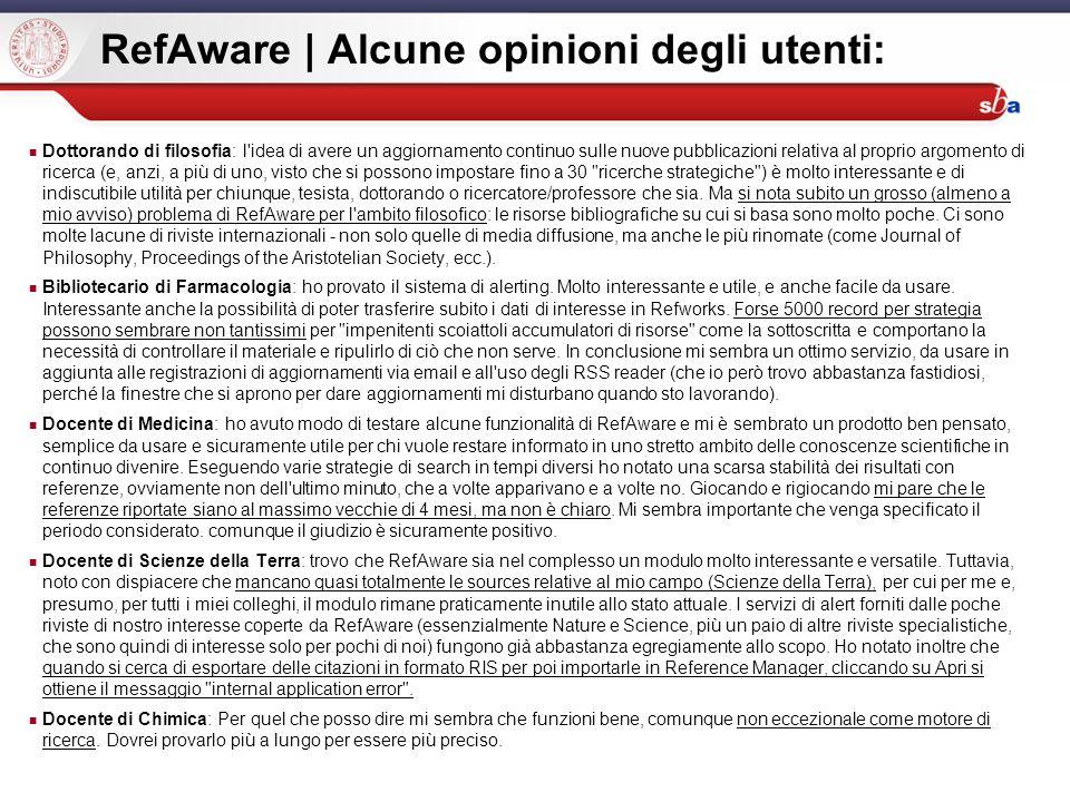 Sistema Bibliotecario di Ateneo | Università di Padova RefAware | Alcune opinioni degli utenti: Dottorando di filosofia: l'idea di avere un aggiorname