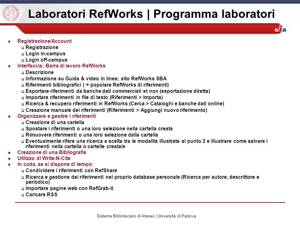 Sistema Bibliotecario di Ateneo | Università di Padova Laboratori RefWorks | Programma laboratori Registrazione/Account Registrazione Login in-campus