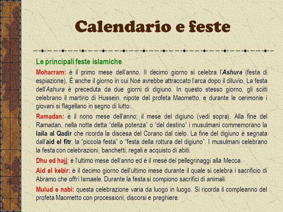 Le principali feste islamiche Moharram: è il primo mese dellanno. Il decimo giorno si celebra l Ashura (festa di espiazione). È anche il giorno in cui