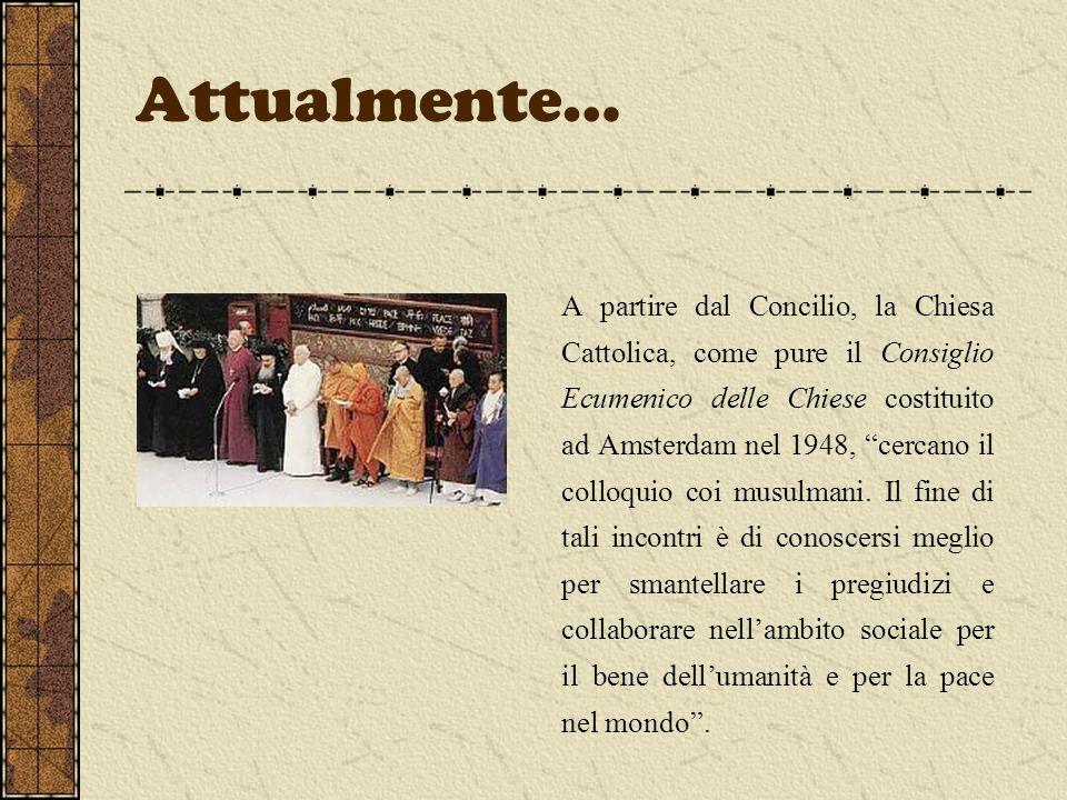 Attualmente… A partire dal Concilio, la Chiesa Cattolica, come pure il Consiglio Ecumenico delle Chiese costituito ad Amsterdam nel 1948, cercano il c