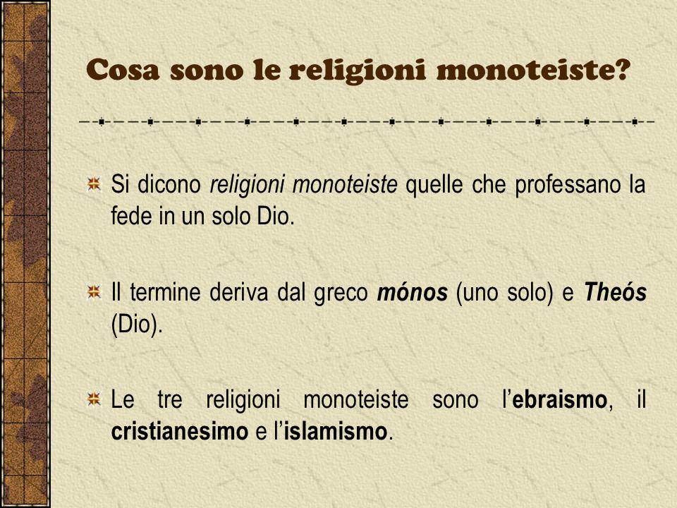 Cosa sono le religioni monoteiste? Si dicono religioni monoteiste quelle che professano la fede in un solo Dio. Il termine deriva dal greco mónos (uno