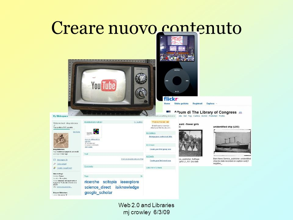 Web 2.0 and Libraries mj crowley 6/3/09 Creare nuovo contenuto