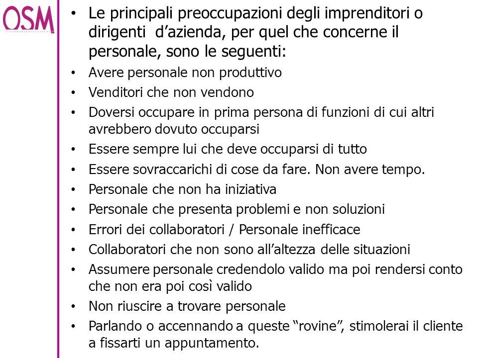 Le principali preoccupazioni degli imprenditori o dirigenti dazienda, per quel che concerne il personale, sono le seguenti: Avere personale non produt