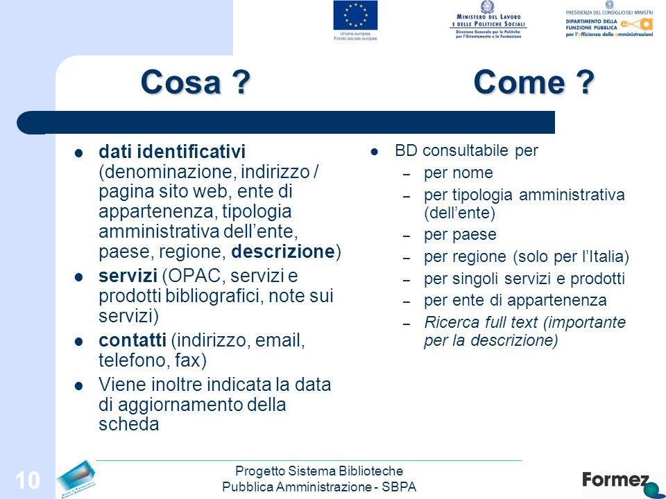 Progetto Sistema Biblioteche Pubblica Amministrazione - SBPA 10 Cosa ?Come .
