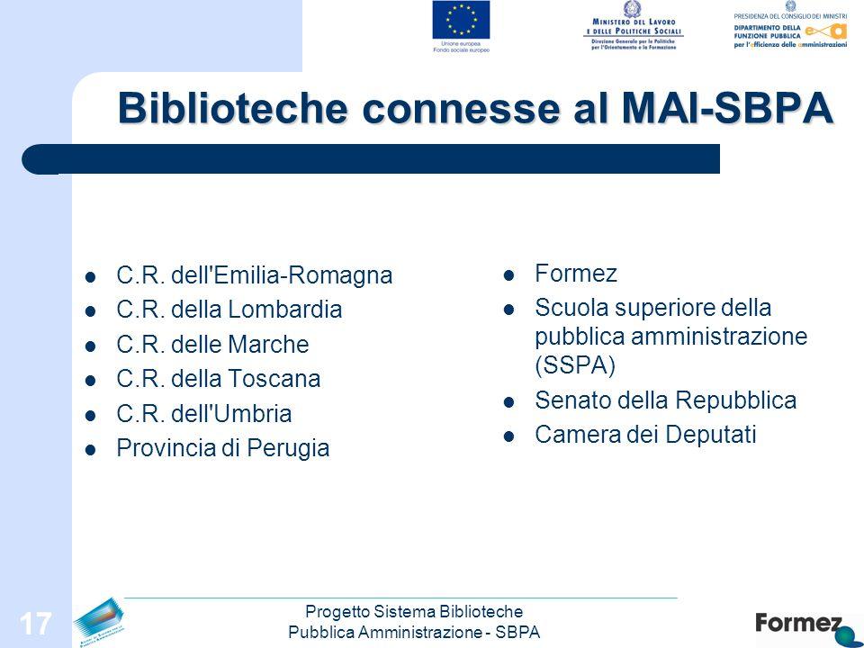 Progetto Sistema Biblioteche Pubblica Amministrazione - SBPA 17 Biblioteche connesse al MAI-SBPA C.R.