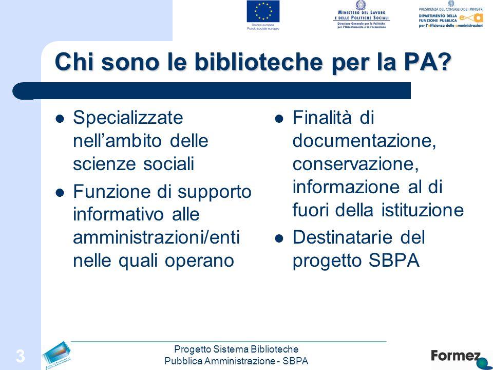 Progetto Sistema Biblioteche Pubblica Amministrazione - SBPA 3 Chi sono le biblioteche per la PA.