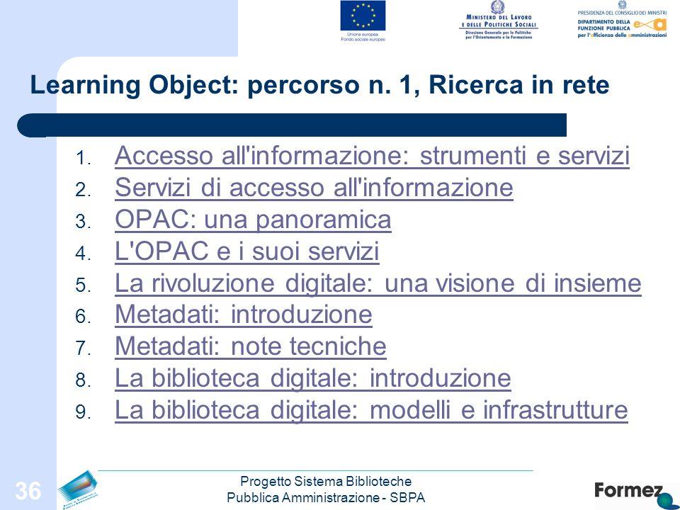 Progetto Sistema Biblioteche Pubblica Amministrazione - SBPA 36 Learning Object: percorso n.