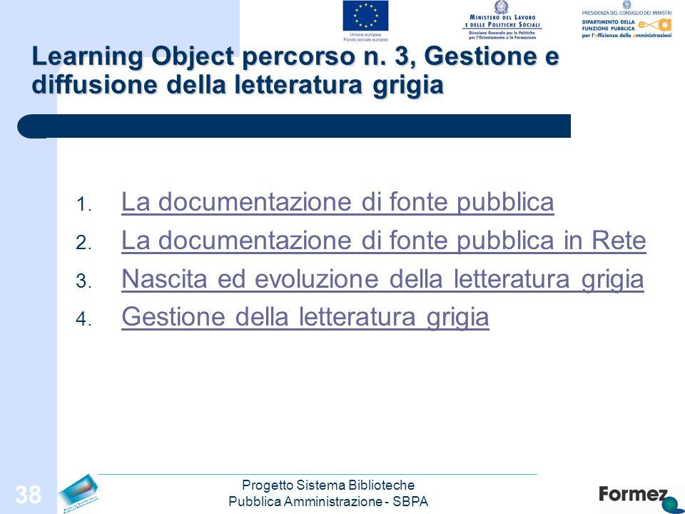 Progetto Sistema Biblioteche Pubblica Amministrazione - SBPA 38 Learning Object percorso n.