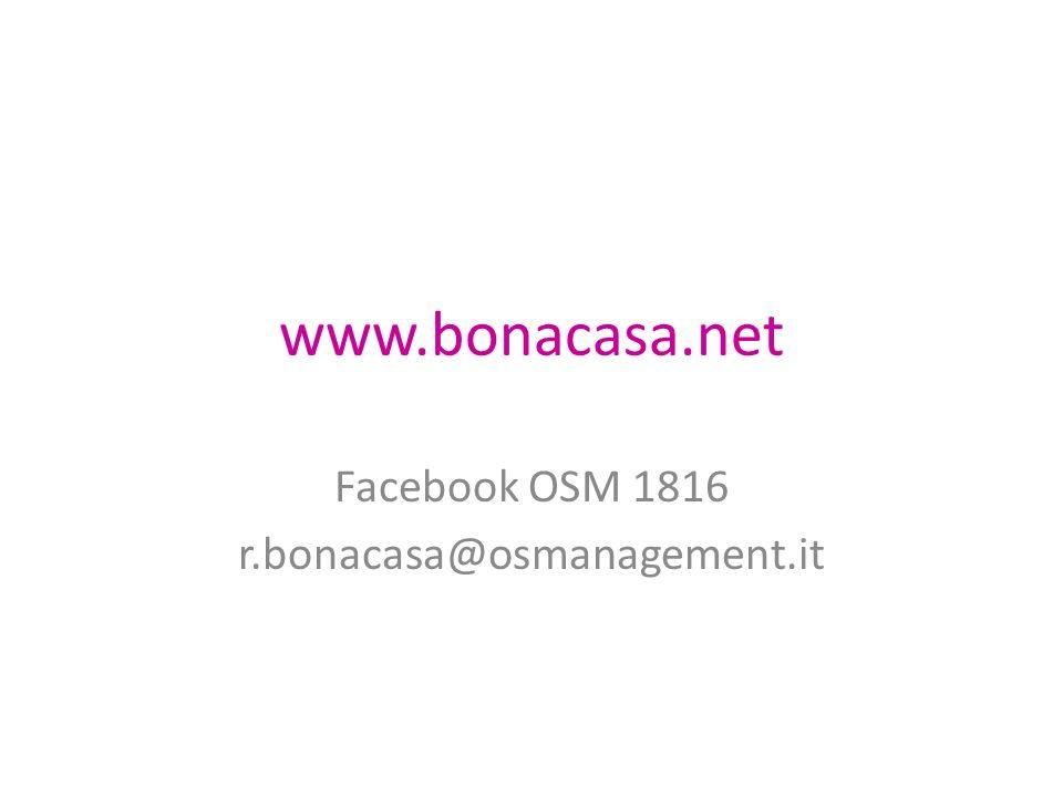 www.bonacasa.net Facebook OSM 1816 r.bonacasa@osmanagement.it