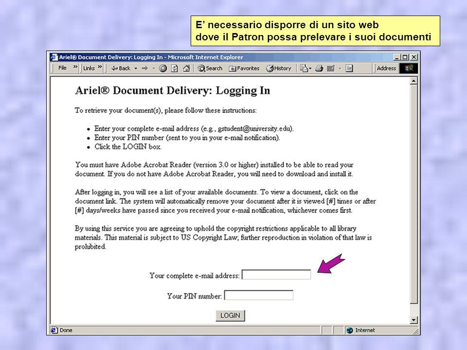 E necessario disporre di un sito web dove il Patron possa prelevare i suoi documenti