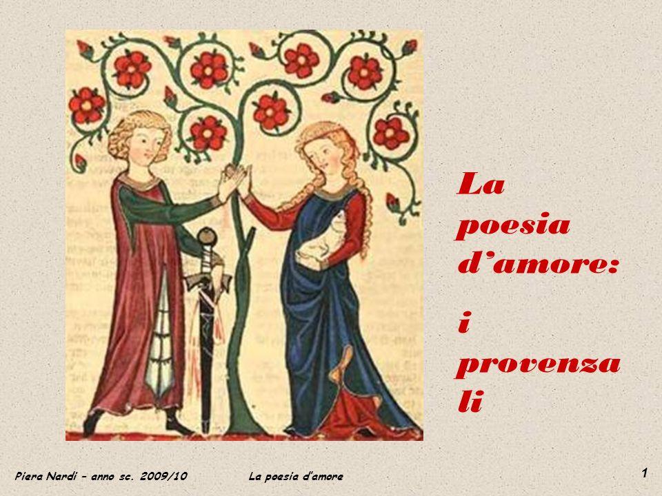 Piera Nardi – anno sc. 2009/10 La poesia damore 1 La poesia damore: i provenza li