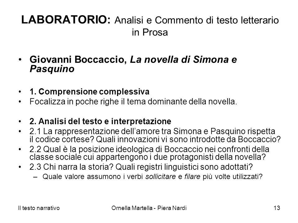 Il testo narrativoOrnella Martella - Piera Nardi13 LABORATORIO: Analisi e Commento di testo letterario in Prosa Giovanni Boccaccio, La novella di Simo