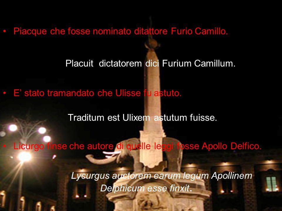 Esempi : Censeo Poenos populi Romani inimicos esse. Son del parere che i Punici siano nemici del popolo Romano. Constat Themistoclem venenum sua spont