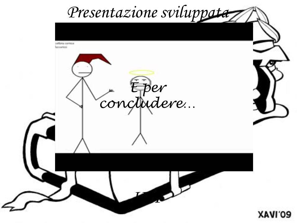 Presentazione sviluppata da: Yuri Gabriel Sneider Matteo Vommaro IIIF E per concludere…