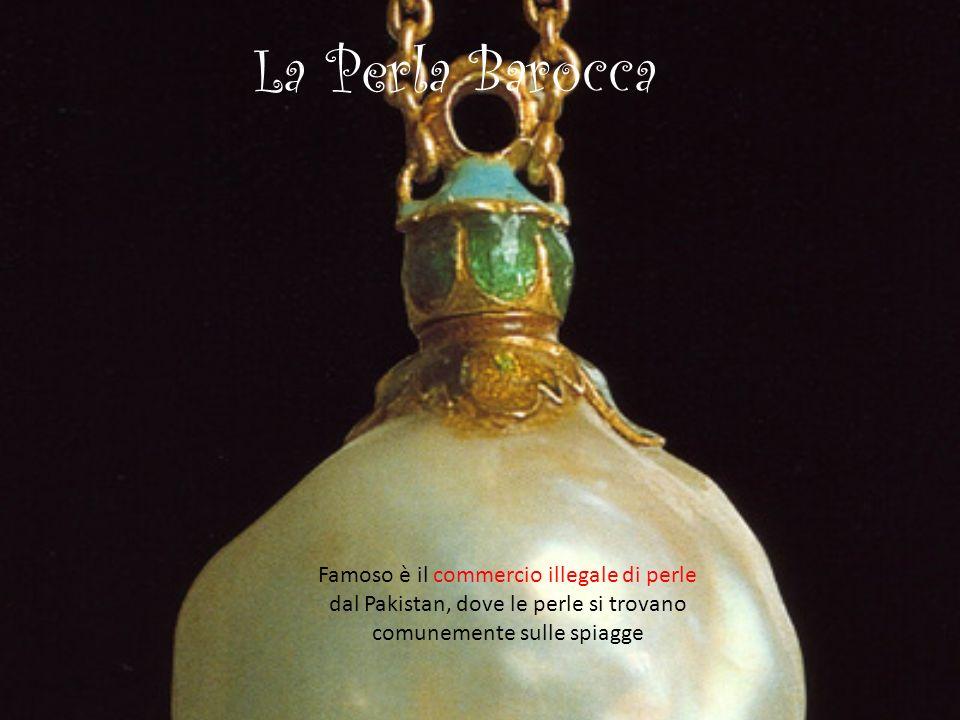 IL BAROCCO Il nome deriva dalla perla barocca