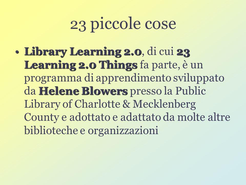 Come funziona 23 argomenti per imparare a maneggiare una Library 2.0 divisi in 9 moduli, da completarsi ognuno in una settimana Ogni modulo comprende quindi 2, 3 o 4 argomenti