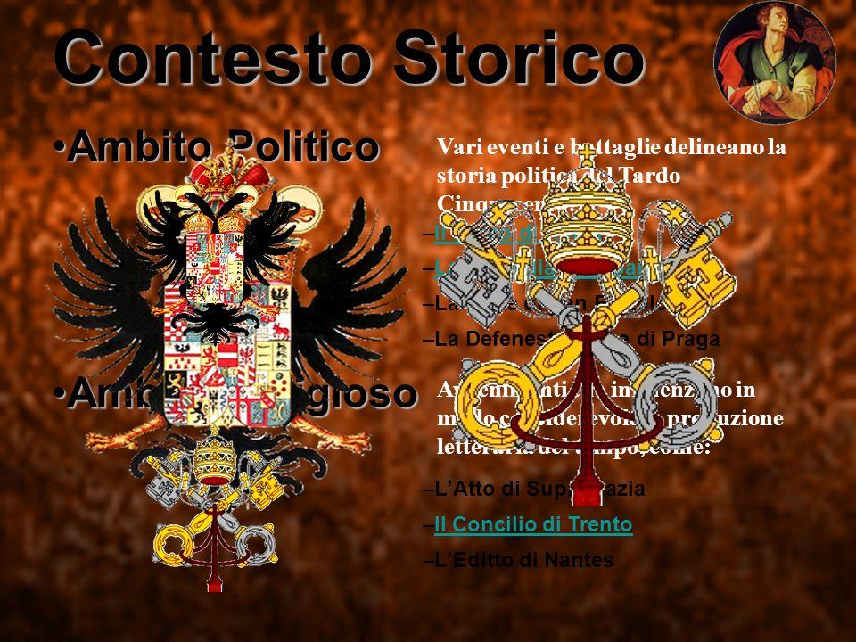 Contesto Storico Ambito PoliticoAmbito Politico Ambito ReligiosoAmbito Religioso Vari eventi e battaglie delineano la storia politica del Tardo Cinque