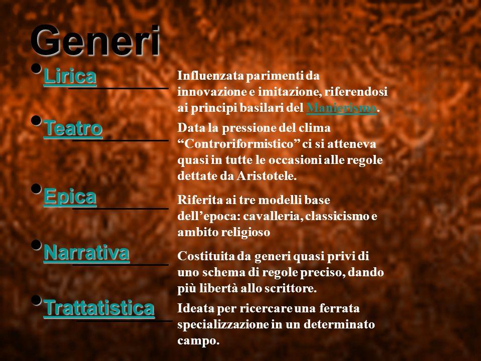 Generi Lirica Lirica Lirica Influenzata parimenti da innovazione e imitazione, riferendosi ai principi basilari del Manierismo.Manierismo Teatro Teatr