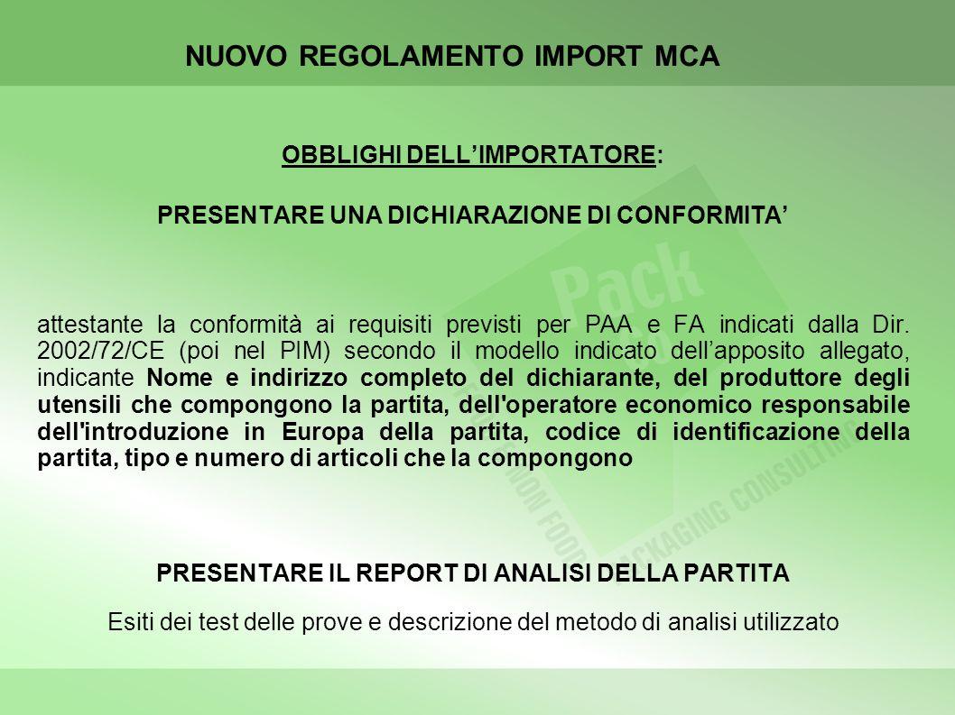 NUOVO REGOLAMENTO IMPORT MCA OBBLIGHI DELLIMPORTATORE: PRESENTARE UNA DICHIARAZIONE DI CONFORMITA attestante la conformità ai requisiti previsti per P