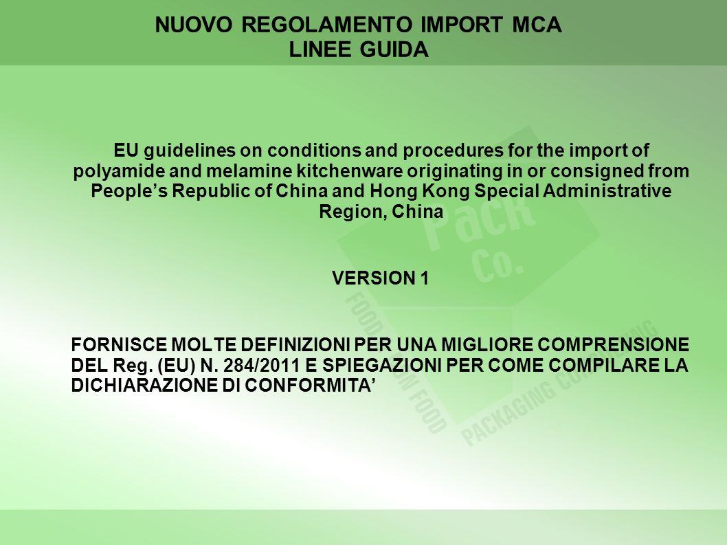 NUOVO REGOLAMENTO IMPORT MCA LINEE GUIDA EU guidelines on conditions and procedures for the import of polyamide and melamine kitchenware originating i
