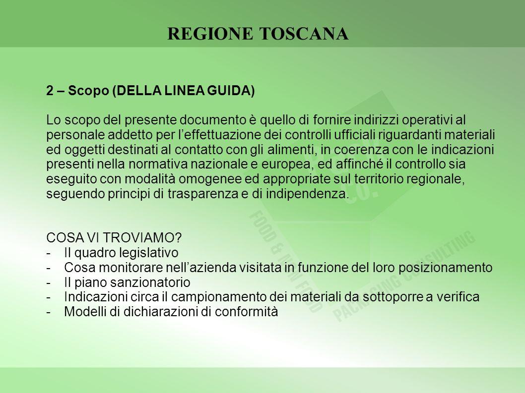 REGIONE TOSCANA 2 – Scopo (DELLA LINEA GUIDA) Lo scopo del presente documento è quello di fornire indirizzi operativi al personale addetto per leffett
